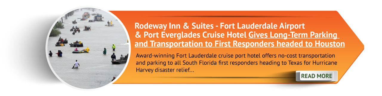 Rodeway Inn & Suites - Fort Lauderdale Airport & Port Everglades Cruise Hotel Gives Long-Term Parking and Transportation to First Responders headed to Houston.